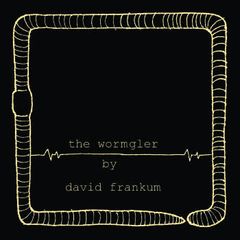 The Wormgler
