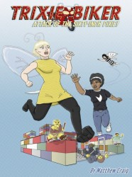 Trixie Biker: Attack of the Sixty-Inch Pixie (Digital Edition) By Matthew Craig